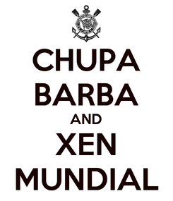 Poster: CHUPA BARBA AND XEN MUNDIAL