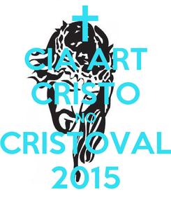 Poster: CIA ART CRISTO NO CRISTOVAL 2015