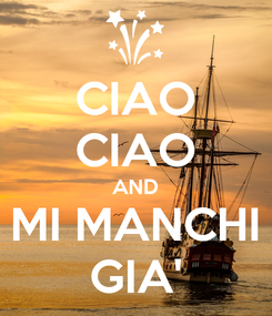 Poster: CIAO CIAO AND MI MANCHI GIA'