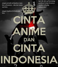 Poster: CINTA ANIME DAN CINTA INDONESIA