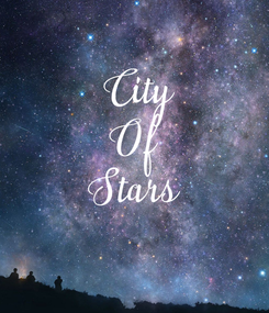 Poster:   City Of Stars