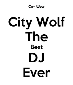 Poster: City Wolf The Best DJ Ever