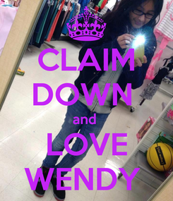 Poster: CLAIM DOWN  and  LOVE WENDY