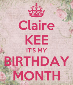 Poster: Claire KEE IT'S MY  BIRTHDAY  MONTH