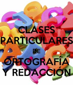 Poster: CLASES PARTICULARES DE ORTOGRAFÍA Y REDACCIÓN