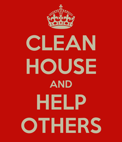 Poster: CLEAN HOUSE AND HELP OTHERS
