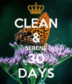 Poster: CLEAN & SERENE 30 DAYS
