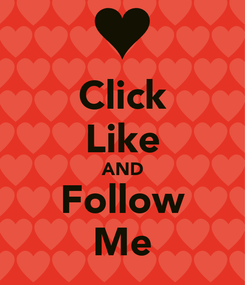 Poster: Click Like AND Follow Me