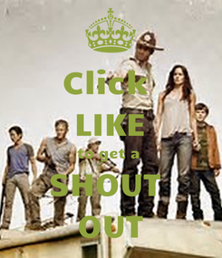 Poster: Click  LIKE to get a  SHOUT  OUT