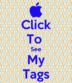 Poster: Click To  See My Tags