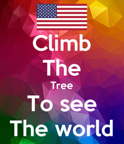 Poster: Climb The Tree To see The world