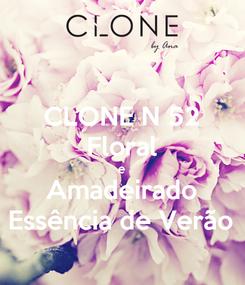 Poster: CLONE N 52 Floral e Amadeirado Essência de Verão