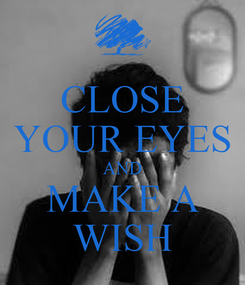 Poster: CLOSE YOUR EYES AND MAKE A WISH