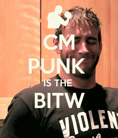 Poster: CM PUNK  IS THE  BITW