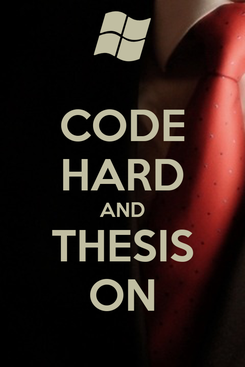 Poster: CODE HARD AND THESIS ON