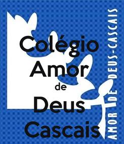 Poster: Colégio  Amor  de  Deus  Cascais