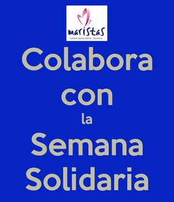 Poster: Colabora con la Semana Solidaria