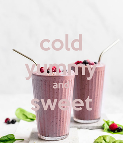 Poster: cold yummy and sweet