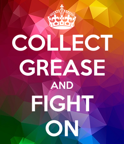Poster: COLLECT GREASE AND FIGHT ON