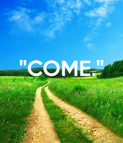 "Poster:  ""COME."""