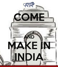 Poster: COME  AND MAKE IN INDIA