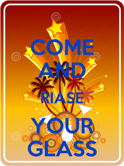 Poster: COME AND RIASE YOUR GLASS
