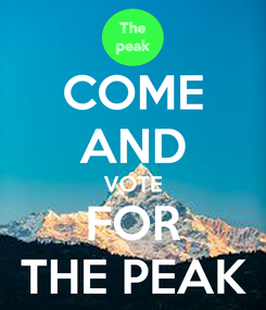 Poster: COME AND VOTE FOR THE PEAK