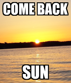 Poster: COME BACK SUN