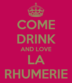 Poster: COME DRINK AND LOVE LA RHUMERIE