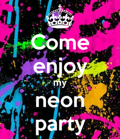 Poster: Come enjoy my neon party