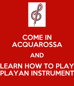 Poster: COME IN ACQUAROSSA AND LEARN HOW TO PLAY PLAYAN INSTRUMENT