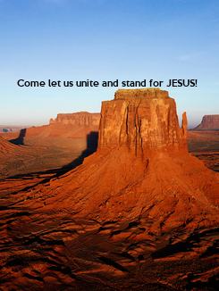 Poster:     Come let us unite and stand for JESUS!