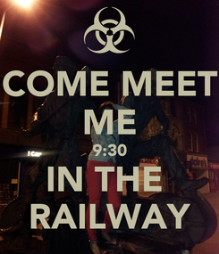 Poster: COME MEET ME 9:30 IN THE  RAILWAY