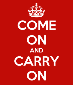 Poster: COME ON AND CARRY ON