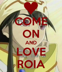 Poster: COME ON AND LOVE ROIA