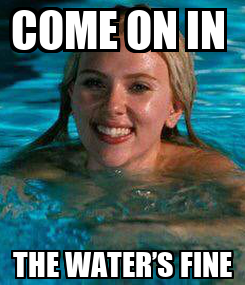Poster: COME ON IN  THE WATER'S FINE