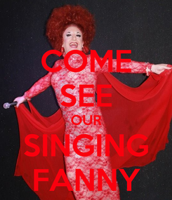 Poster: COME SEE OUR SINGING FANNY