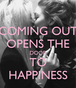 Poster: COMING OUT OPENS THE DOOR TO HAPPINESS