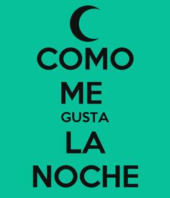 Poster: COMO ME  GUSTA LA NOCHE