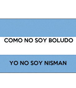 Poster:  COMO NO SOY BOLUDO    YO NO SOY NISMAN