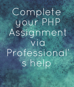 Poster: Complete  your PHP  Assignment  via  Professional' s help