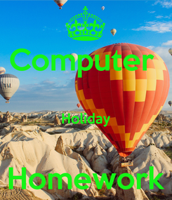 Poster: Computer   Holiday  Homework