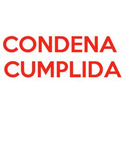 Poster: CONDENA  CUMPLIDA