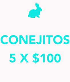 Poster:  CONEJITOS  5 X $100