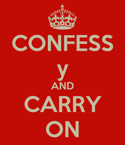 Poster: CONFESS y AND CARRY ON