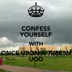 Poster: CONFESS YOURSELF WITH ONCE UPON A TIME IN UOG