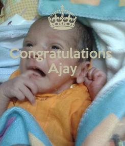 Poster: Congratulations  Ajay