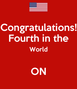 Poster: Congratulations! Fourth in the World  ON