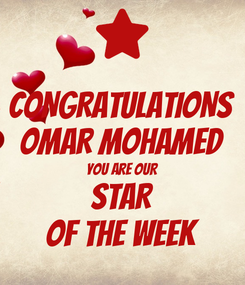 Poster: CONGRATULATIONS OMAR MOHAMED YOU ARE OUR  STAR OF THE WEEK
