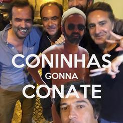 Poster:  CONINHAS GONNA CONATE
